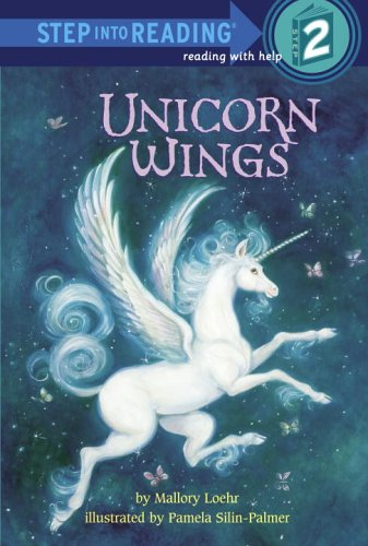 Unicorn Wings (Step into Reading): Loehr, Mallory