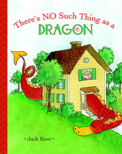 There's No Such Thing as a Dragon (A Golden Classic) (9780375932083) by Kent, Jack