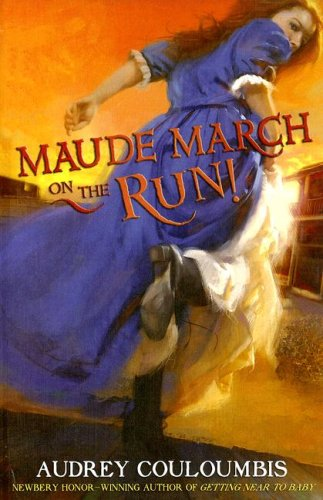 Maude March on the Run!: Couloumbis, Audrey