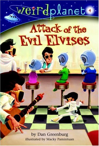 Weird Planet #4: Attack of the Evil Elvises (A Stepping Stone Book(TM)): Dan Greenburg