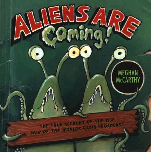 9780375935183: Aliens Are Coming!: The True Account Of The 1938 War Of The Worlds Radio Broadcast