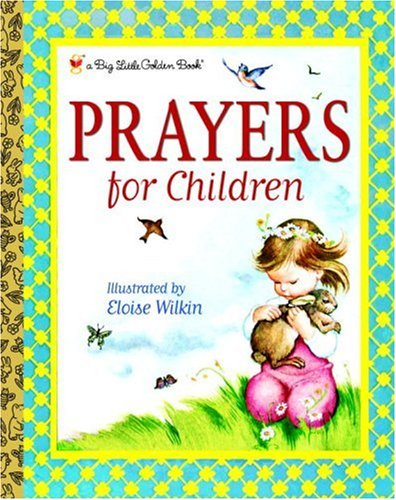 Prayers for Children (Big Little Golden Book) (9780375935534) by Eloise Wilkin
