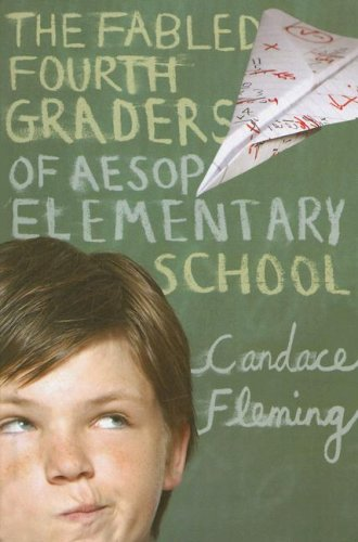 The Fabled Fourth Graders of Aesop Elementary School: Fleming, Candace