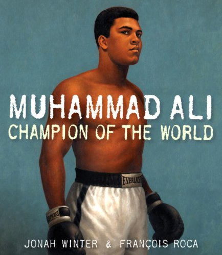 Muhammad Ali: Champion of the World: Jonah Winter