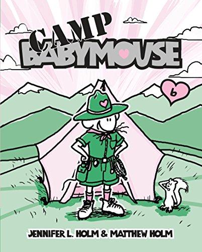 Camp Babymouse: Holm, Jennifer L.; Holm, Matthew