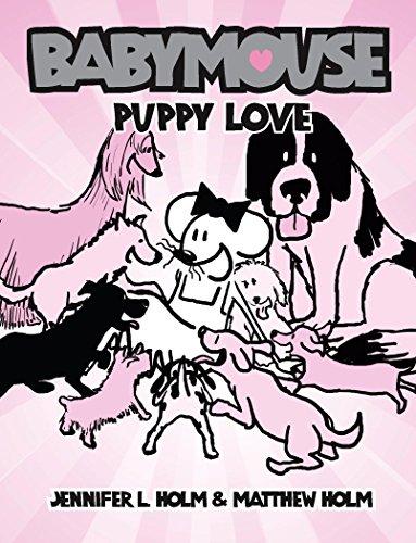 Puppy Love (Babymouse): Holm, Jennifer L.; Holm, Matthew