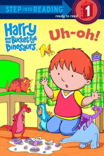 9780375940569: Harry and His Bucket Full of Dinosaurs Uh-Oh! (Step into Reading)