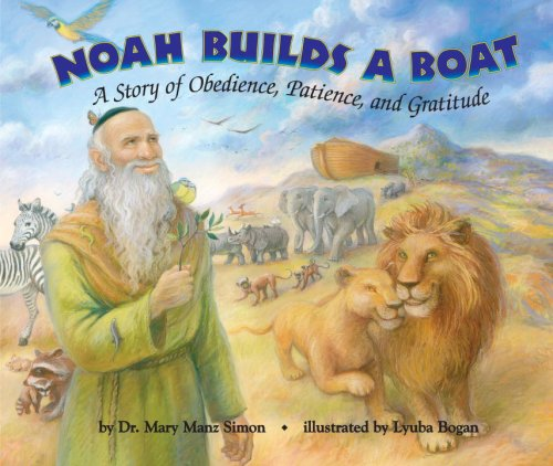 Noah Builds a Boat (Picture Book): Dr. Mary Manz