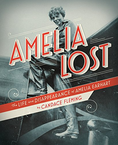 9780375945984: Amelia Lost: The Life and Disappearance of Amelia Earhart