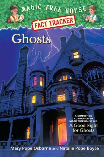 Ghosts: A Nonfiction Companion to a Good Night for Ghosts (Magic Tree House Fact Tracker): Osborne,...