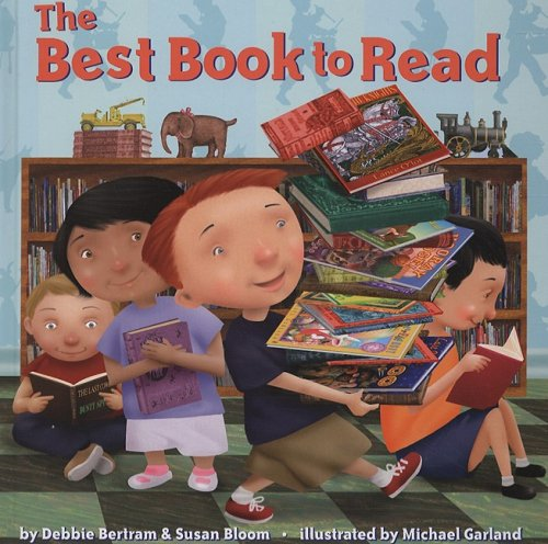 The Best Book to Read (Picture Book): Bertram, Debbie, Bloom,