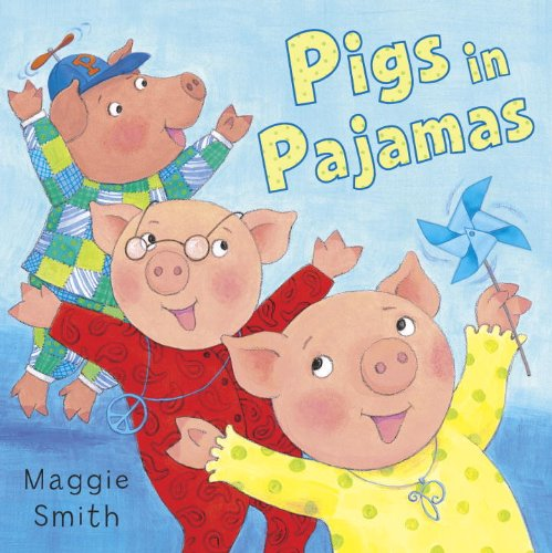 Pigs in Pajamas (0375948171) by Maggie Smith