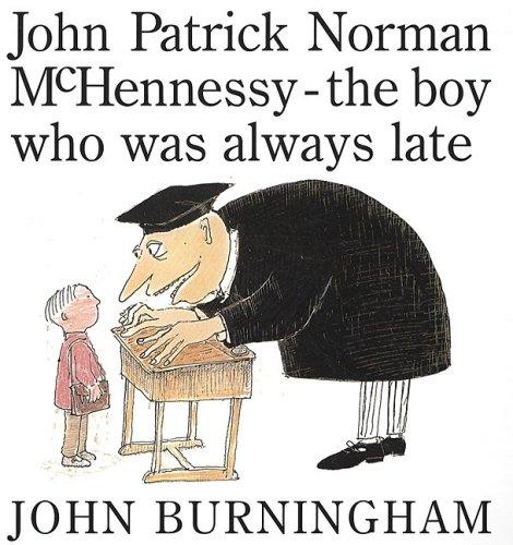 John Patrick Norman McHennessy: The Boy Who: Burningham, John
