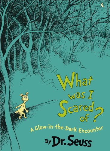 9780375958670: What Was I Scared Of?: A Glow-in-the-Dark Encounter (Classic Seuss)