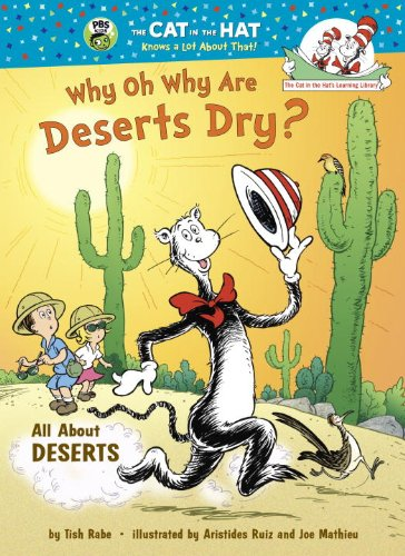 9780375958687: Why Oh Why Are Deserts Dry? (The Cat in the Hat's Learning Library)