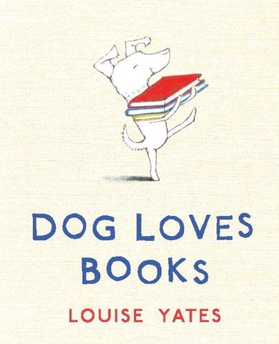 Dog Loves Books: Louise Yates