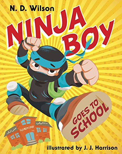 Ninja Boy Goes to School: Wilson, N. D.