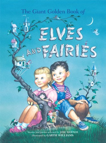 The Giant Golden Book of Elves and Fairies (A Golden Classic): Jane Werner