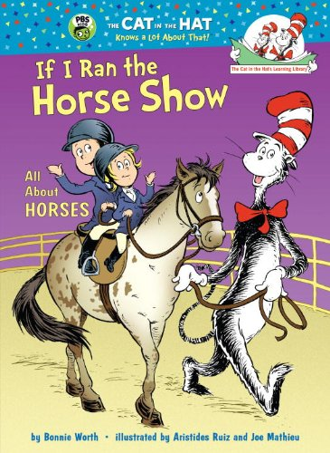 9780375966835: If I Ran the Horse Show: All About Horses (Cat in the Hat's Learning Library)