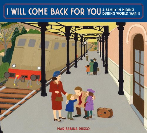9780375966958: I Will Come Back for You: A Family in Hiding During World War II