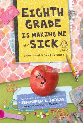 9780375968518: Eighth Grade Is Making Me Sick: Ginny Davis's Year In Stuff