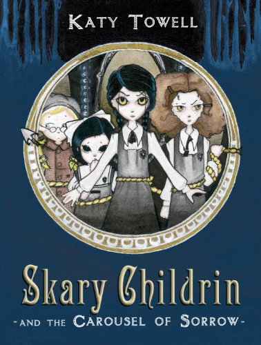 9780375968600: Skary Childrin and the Carousel of Sorrow