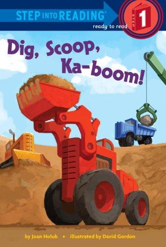 9780375969102: Dig, Scoop, Ka-boom! (Step into Reading)