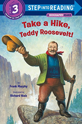 9780375969379: Take a Hike, Teddy Roosevelt! (Step into Reading)