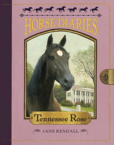 Tennessee Rose (Horse Diaries): Kendall, Jane F.