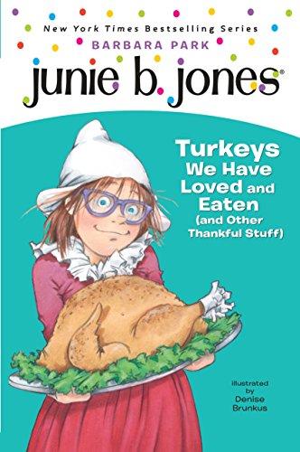 9780375970634: Junie B, First Grader: Turkeys We Have Loved and Eaten (And Other Thankful Stuff) (Junie B. Jones)