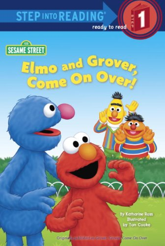 Elmo and Grover, Come on Over! (Sesame Street) (Step into Reading) (9780375971488) by Ross, Katharine