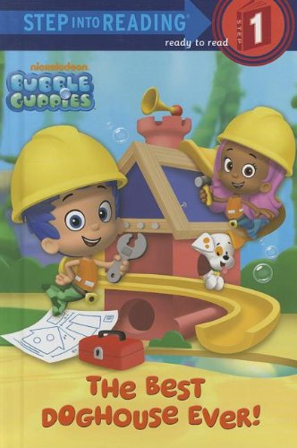 9780375971563: Bubble Guppies: The Best Doghouse Ever! (Bubble Guppies. Step Into Reading)