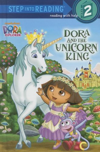 9780375971587: Dora and the Unicorn King (Dora the Explorer) (Step into Reading)