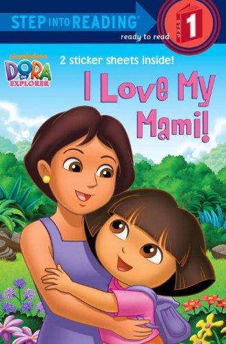 9780375971600: I Love My Mami! (Dora the Explorer) (Step into Reading)