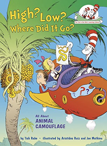 High? Low? Where Did It Go?: All about Animal Camouflage (Cat in the Hat's Learning Library): ...