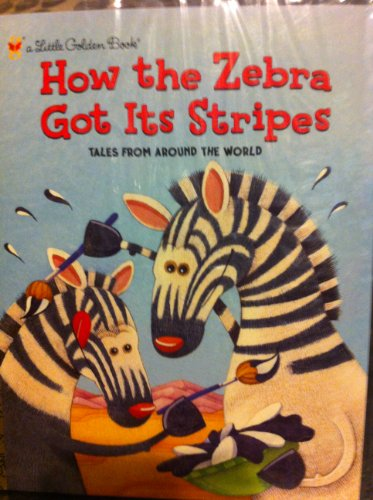 9780375972157: How the Zebra Got Its Stripes (Little Golden Book)
