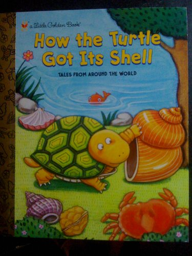 9780375972171: How the Turtle Got Its Shell