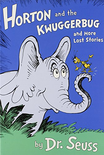 9780375973420: Horton and the Kwuggerbug and more Lost Stories