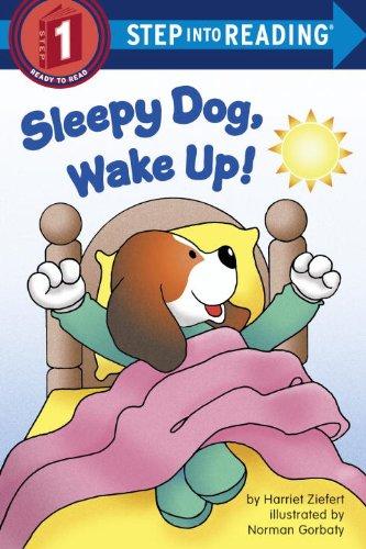 Sleepy Dog, Wake Up! (Step into Reading): Harriet Ziefert