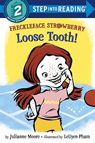 Freckleface Strawberry: Loose Tooth!: Moore, Julianne; Pham, Leuyen