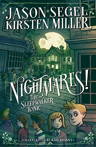 Nightmares! the Sleepwalker Tonic: Segel, Jason