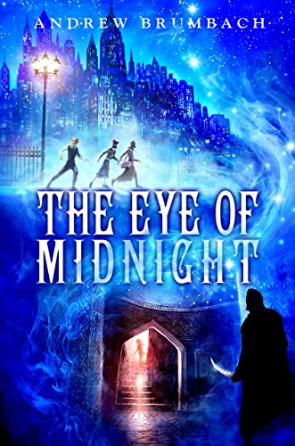 The Eye of Midnight (Library Binding): Andrew Brumbach