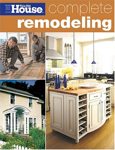 This Old House Complete Remodeling: Sunset Books