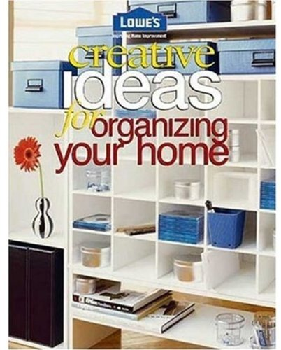 9780376009173: Lowe's Creative Ideas for Organizing Your Home (Lowe's Home Improvement)