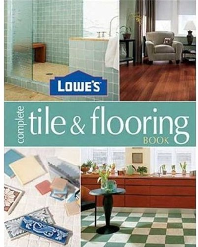 9780376009210: Lowes Complete Tile And Flooring