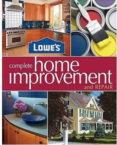 9780376009227: Lowe's Complete Home Improvement & Repair