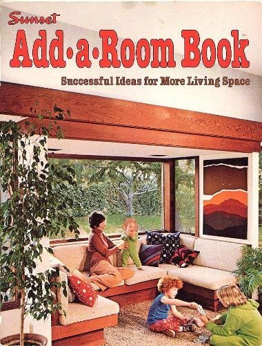 9780376010025: Sunset Add-A-Room Book: Successful Ideas for More Living Space