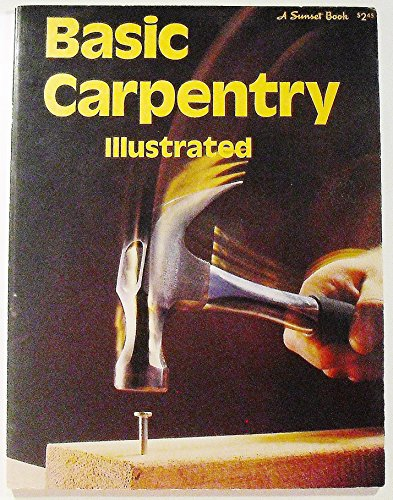 9780376010148: Basic carpentry illustrated, (A Sunset book)
