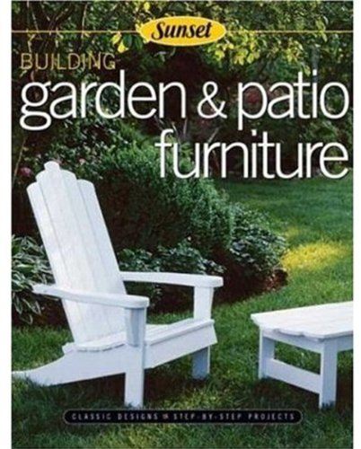 9780376010278: Building Garden and Patio Furniture: Classic Designs - Step-by-step Projects