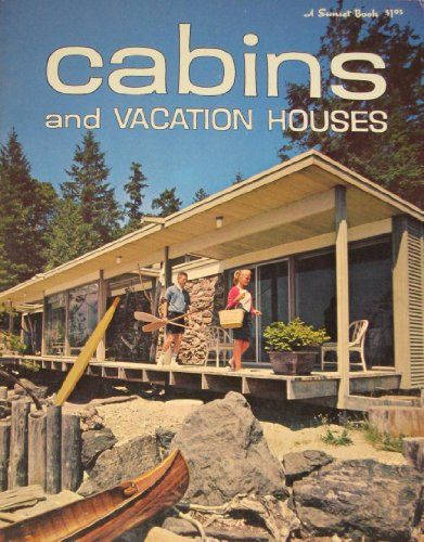 Cabins And Vacation Houses (Building, Remodeling & Home Design Books)